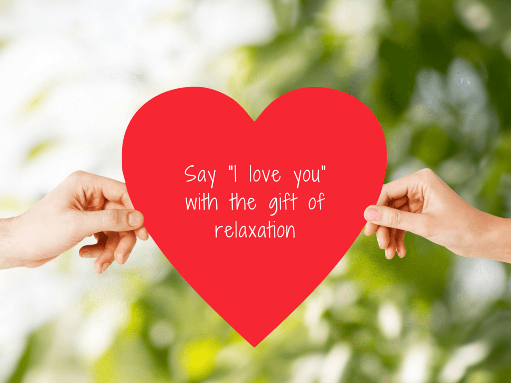 give the gift of relaxation - Valentines Day Massage